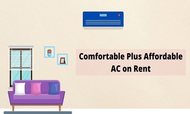 Comfortable Plus Affordable AC on Rent